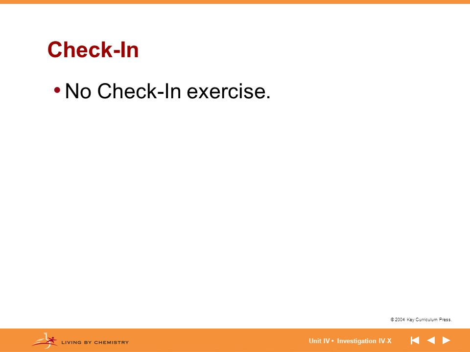 Check-In No Check-In exercise. Unit IV • Investigation IV-X