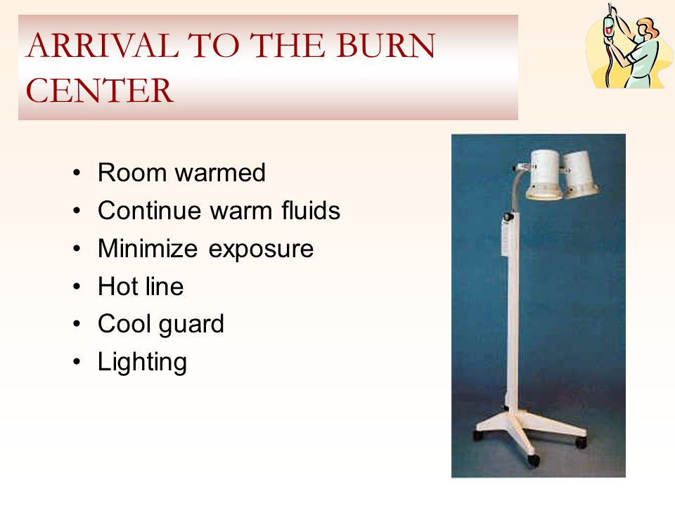 ARRIVAL TO THE BURN CENTER