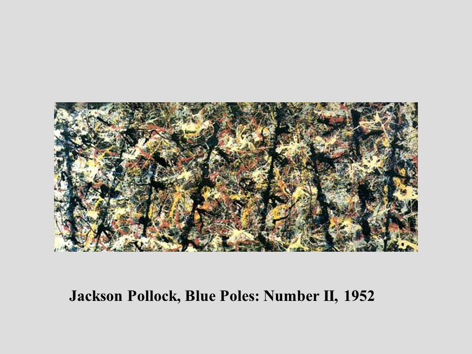 Jackson Pollock, Blue Poles: Number II, 1952