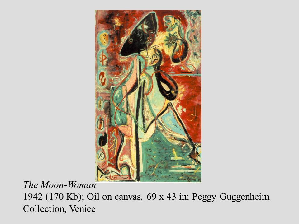 The Moon-Woman 1942 (170 Kb); Oil on canvas, 69 x 43 in; Peggy Guggenheim Collection, Venice