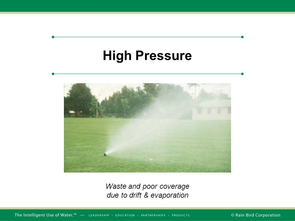 Waste and poor coverage due to drift & evaporation