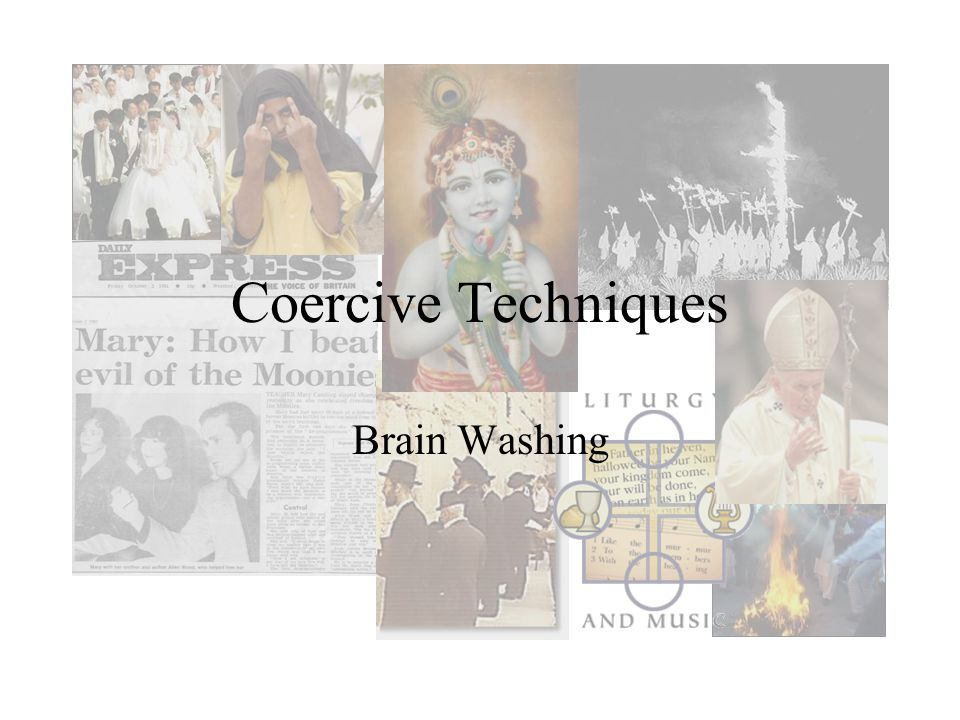 Coercive Techniques Brain Washing