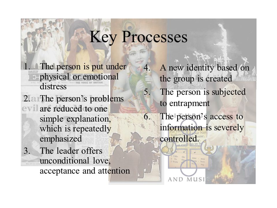 Key Processes The person is put under physical or emotional distress