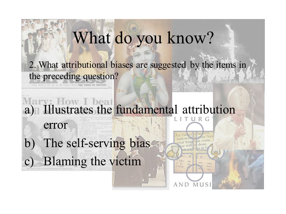 What do you know Illustrates the fundamental attribution error