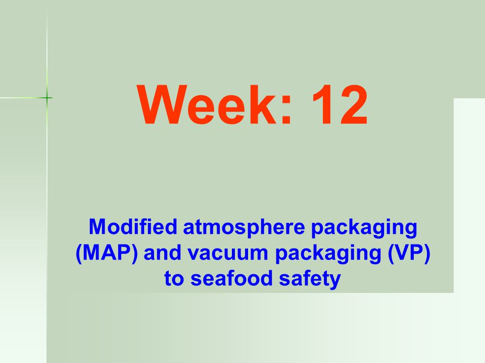 Modified atmosphere packaging (MAP) and vacuum packaging (VP)