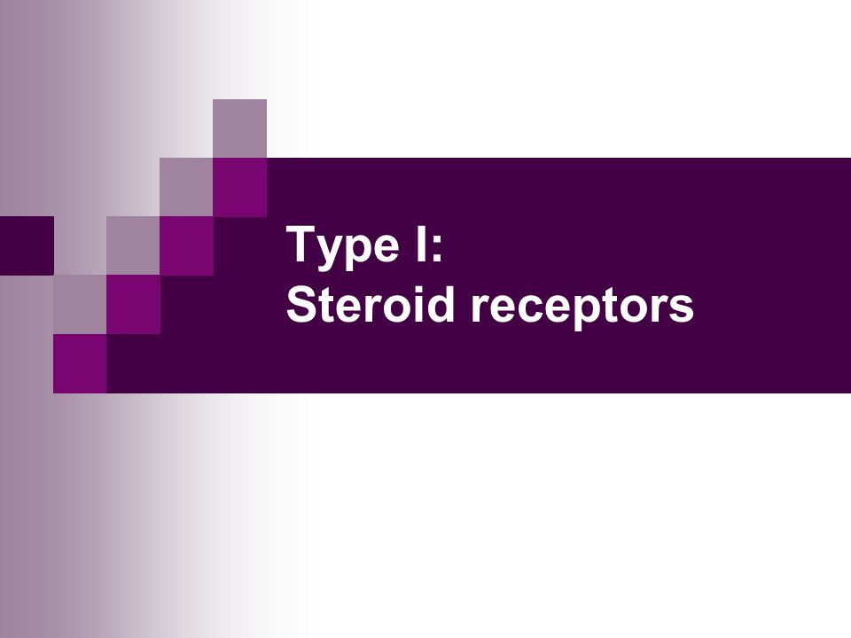 Type I: Steroid receptors