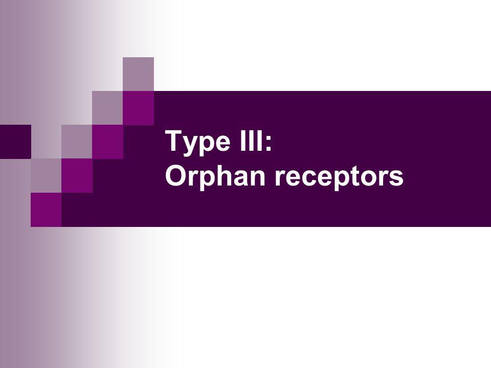 Type III: Orphan receptors