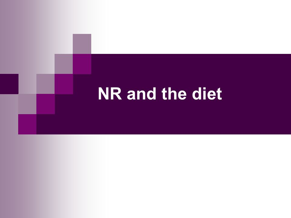 NR and the diet