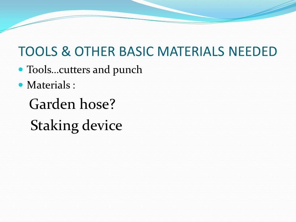 TOOLS & OTHER BASIC MATERIALS NEEDED