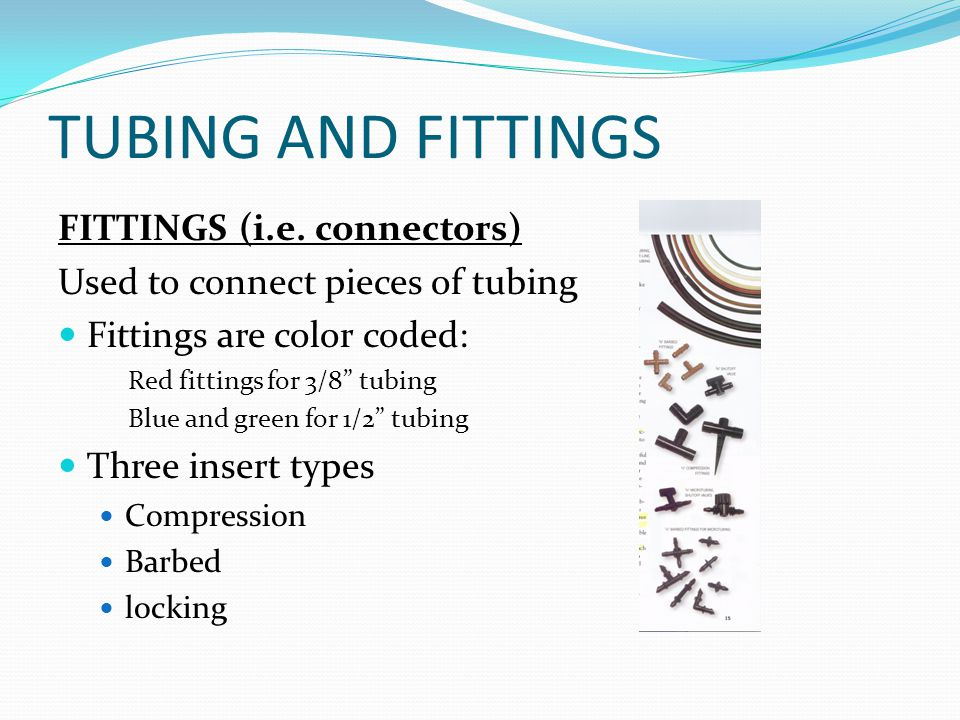TUBING AND FITTINGS FITTINGS (i.e. connectors)