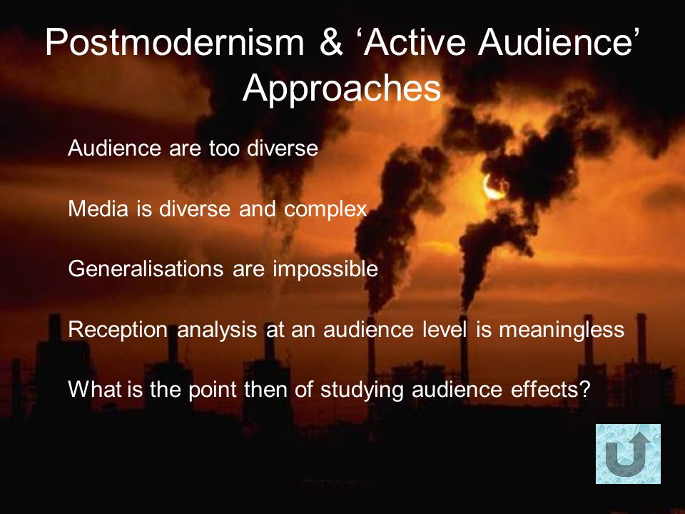 Postmodernism & 'Active Audience' Approaches