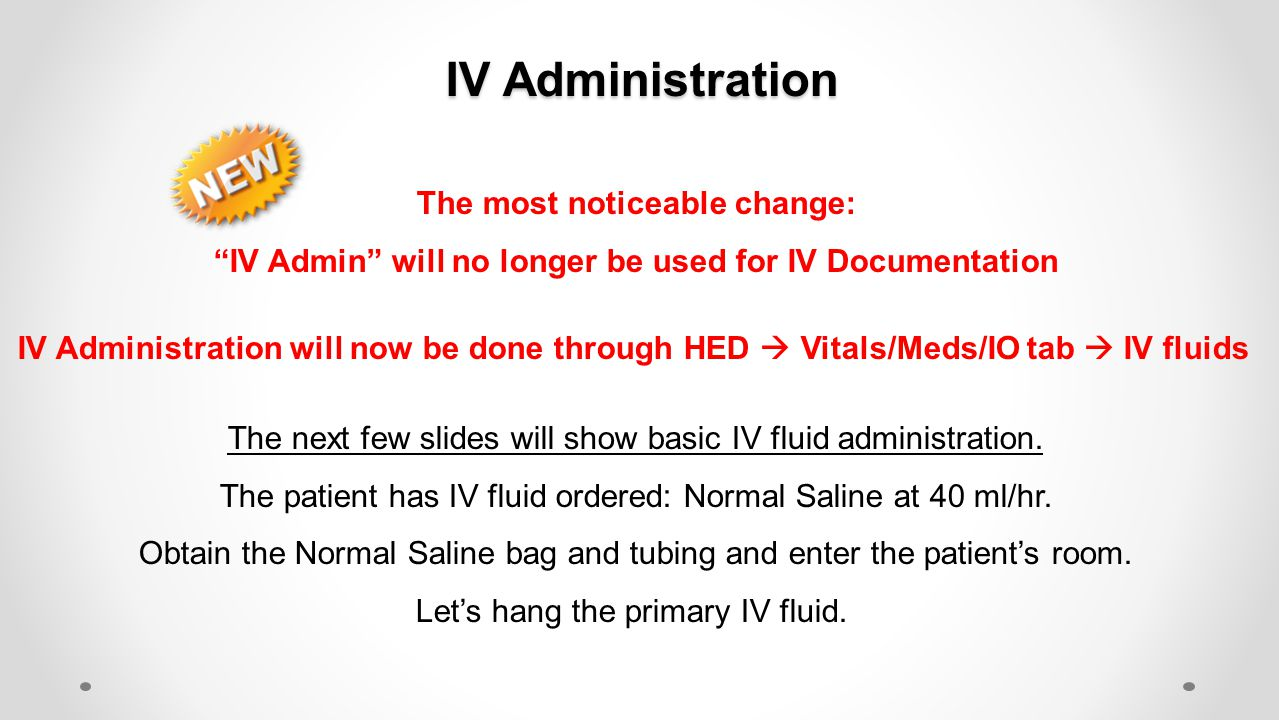IV Administration The most noticeable change: