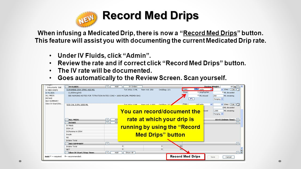 Record Med Drips When infusing a Medicated Drip, there is now a Record Med Drips button.