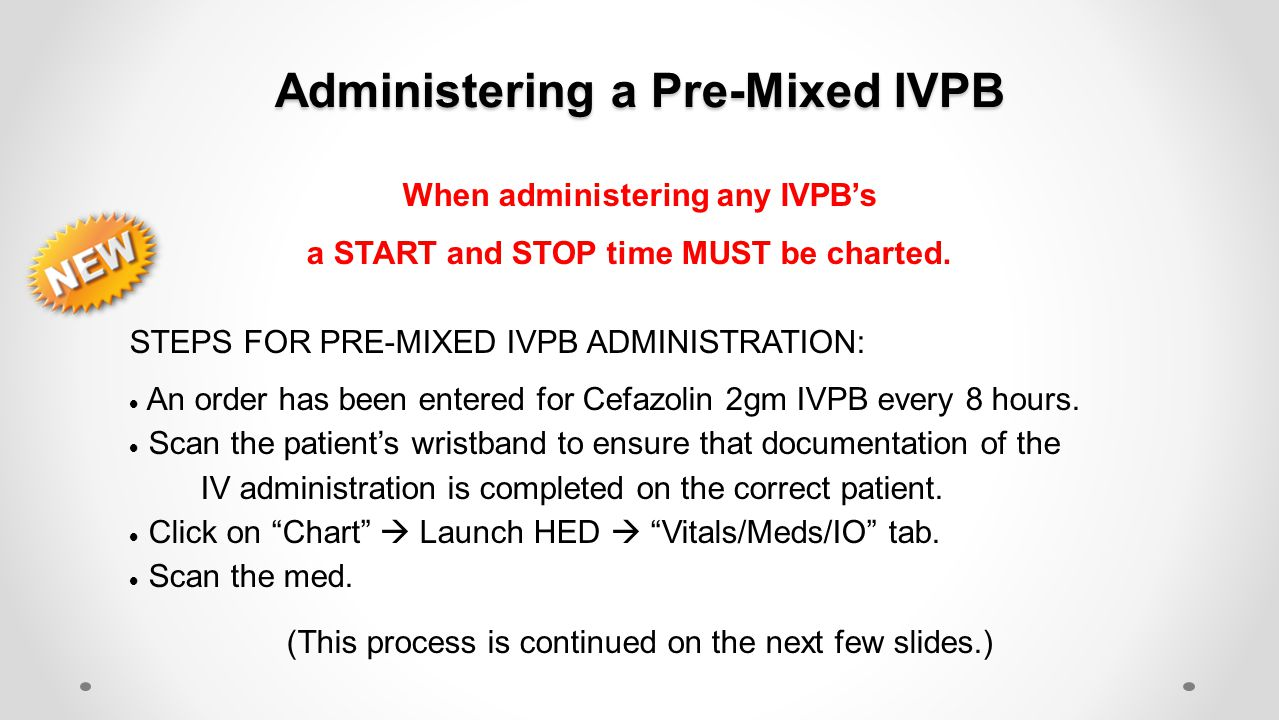 Administering a Pre-Mixed IVPB