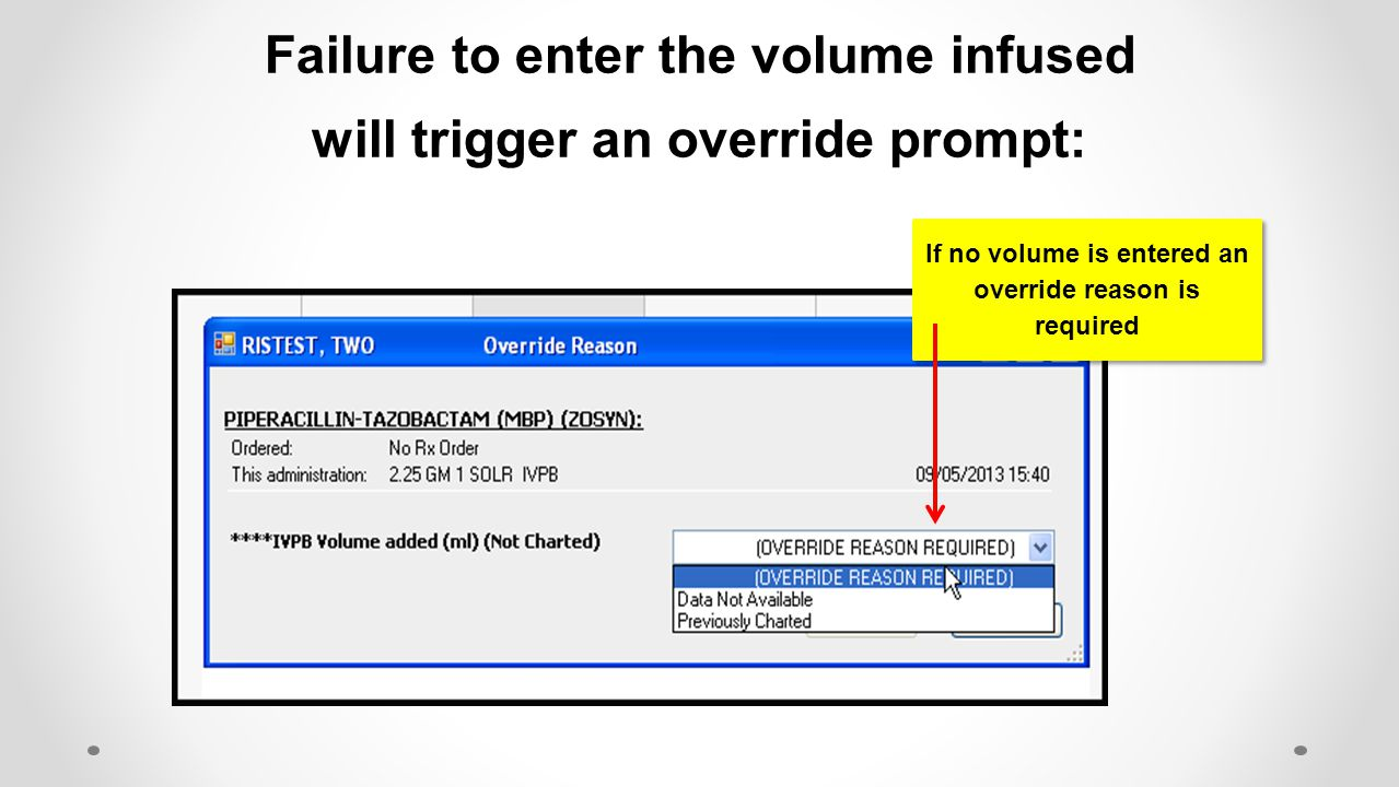 Failure to enter the volume infused will trigger an override prompt: