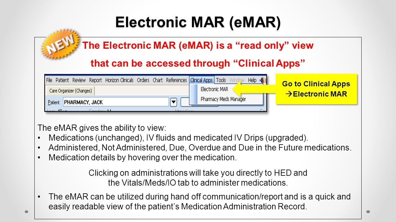 Electronic MAR (eMAR) The Electronic MAR (eMAR) is a read only view