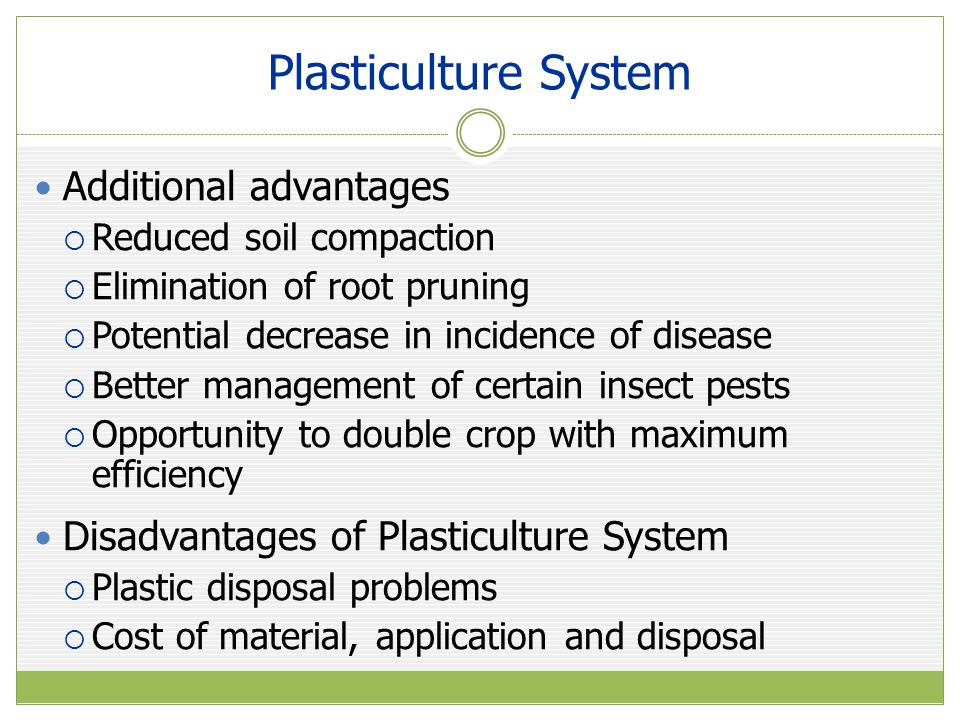 Plasticulture System Additional advantages