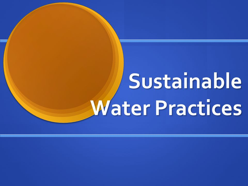 Sustainable Water Practices
