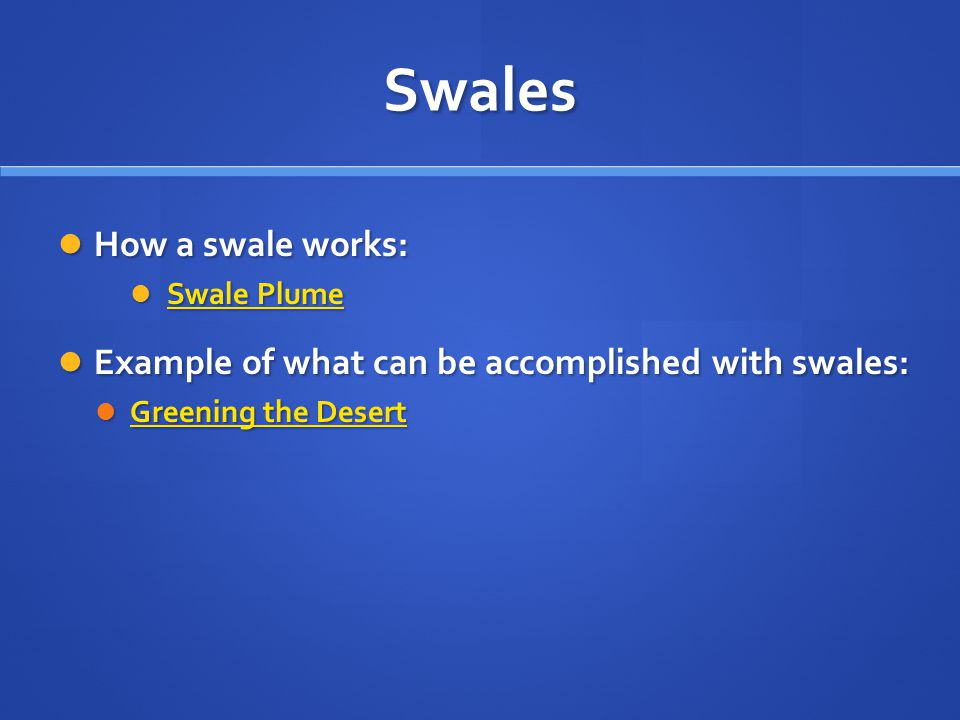 Swales How a swale works: