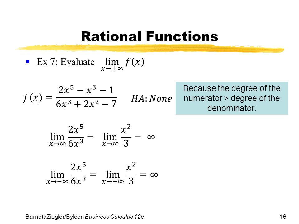Because the degree of the numerator > degree of the denominator.