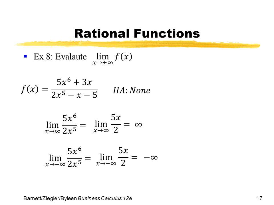 Rational Functions Ex 8: Evalaute lim 𝑥→±∞ 𝑓 𝑥