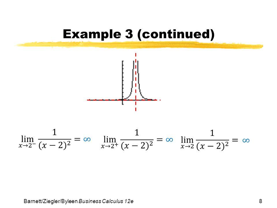 Example 3 (continued) lim 𝑥→ 2 − 1 (𝑥−2) 2 = lim 𝑥→ 2 + 1 (𝑥−2) 2 =