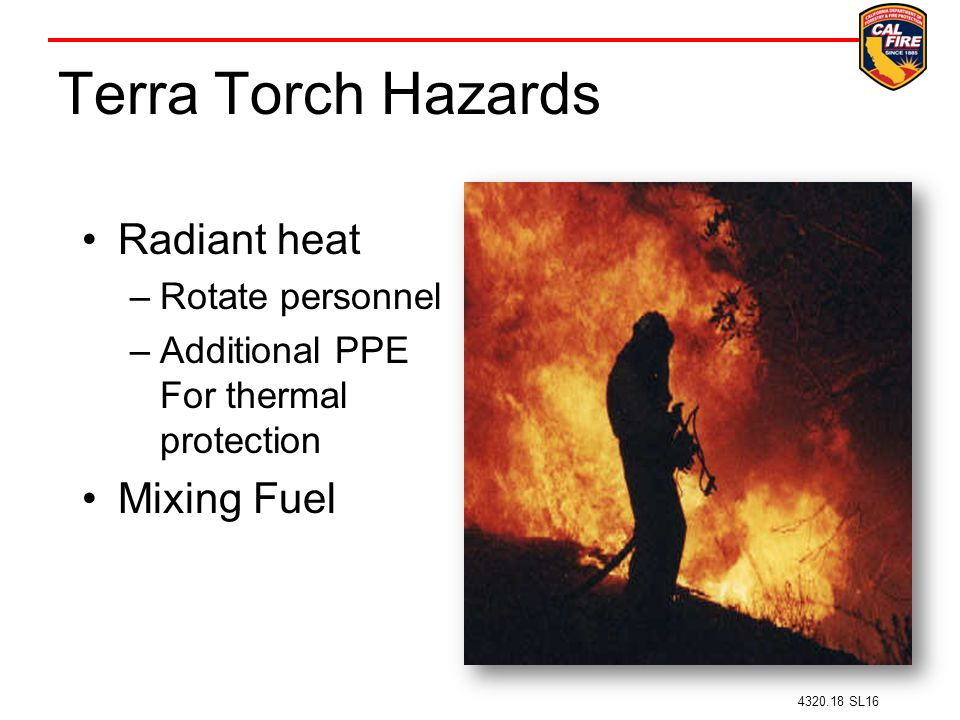 Terra Torch Hazards Radiant heat Mixing Fuel Rotate personnel