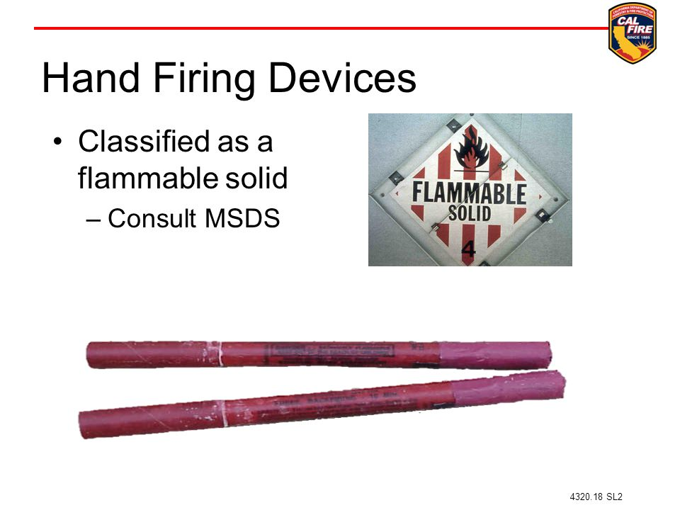 Hand Firing Devices Classified as a flammable solid Consult MSDS