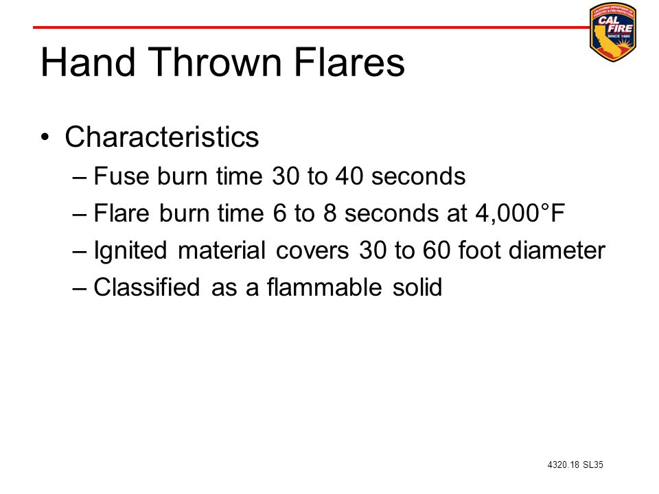 Hand Thrown Flares Characteristics Fuse burn time 30 to 40 seconds
