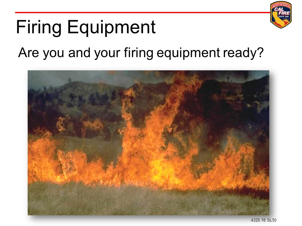 Firing Equipment Are you and your firing equipment ready