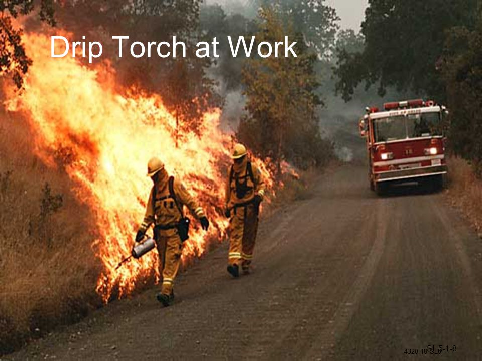 Drip Torch at Work SL 5-1-8
