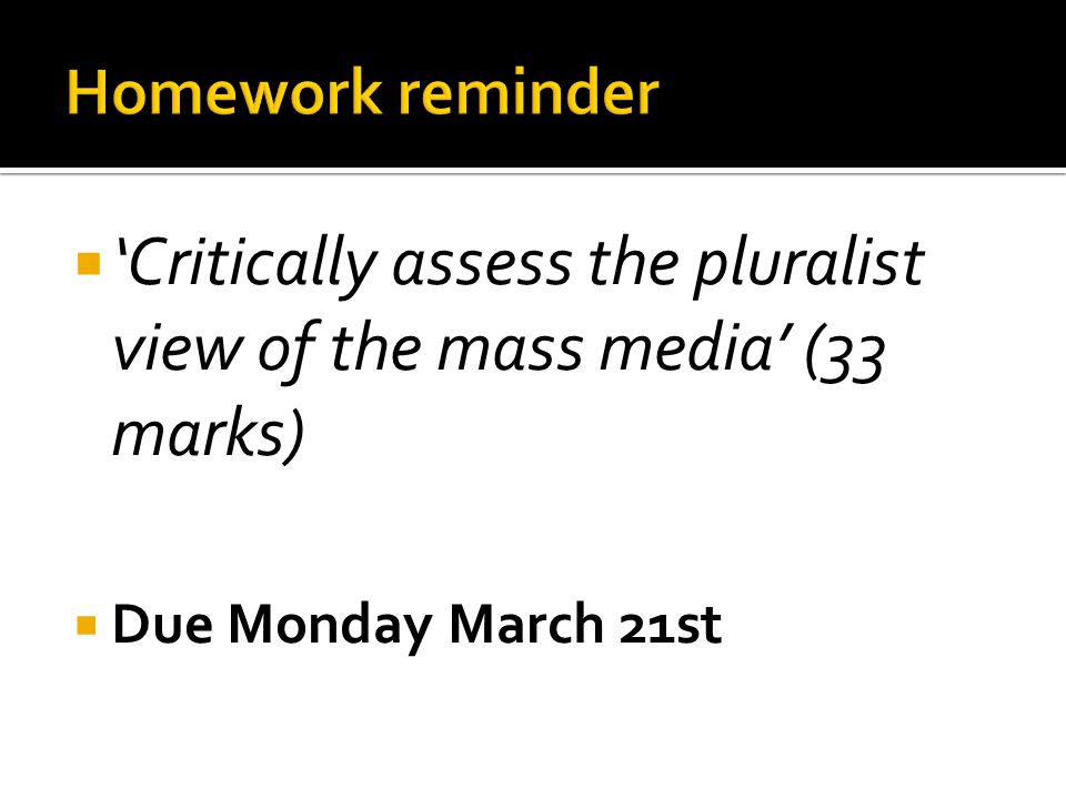 'Critically assess the pluralist view of the mass media' (33 marks)