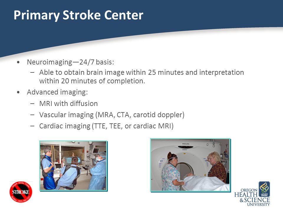 Primary Stroke Center Neuroimaging—24/7 basis: