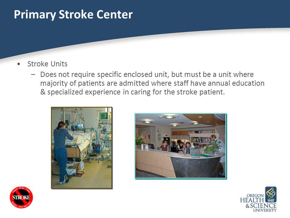 Primary Stroke Center Stroke Units