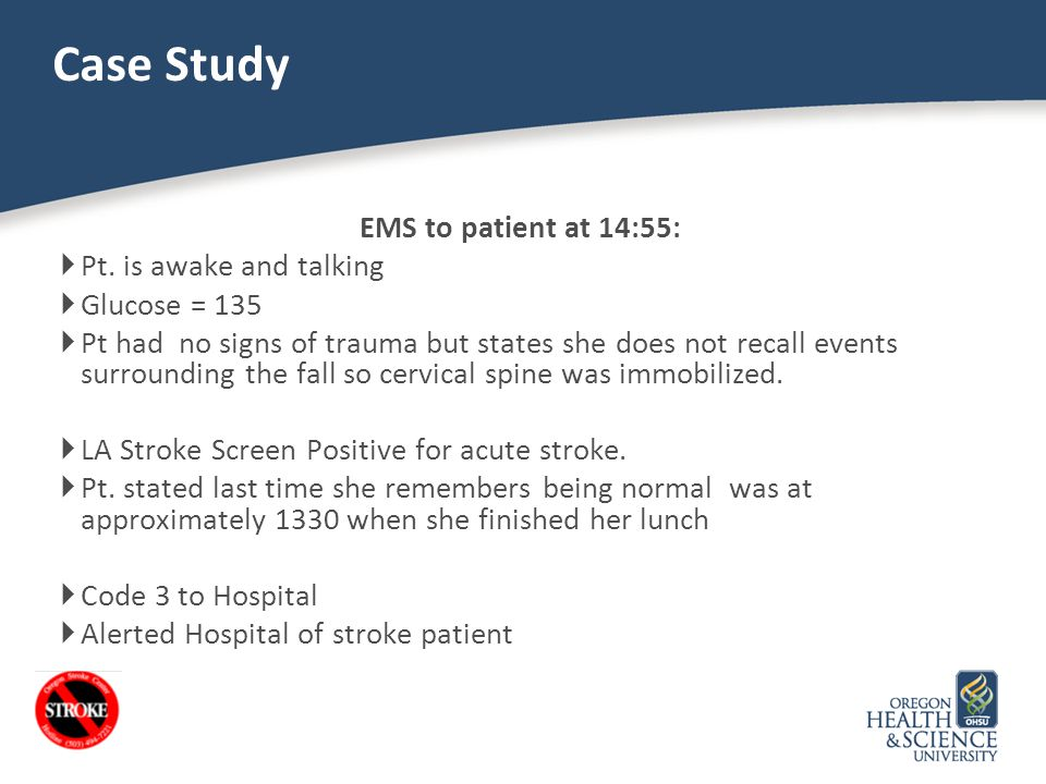 Case Study EMS to patient at 14:55: Pt. is awake and talking