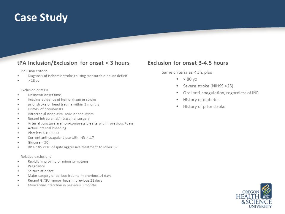 Case Study tPA Inclusion/Exclusion for onset < 3 hours