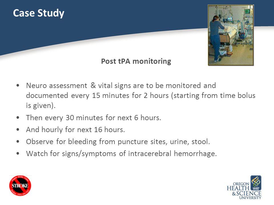 Case Study Post tPA monitoring