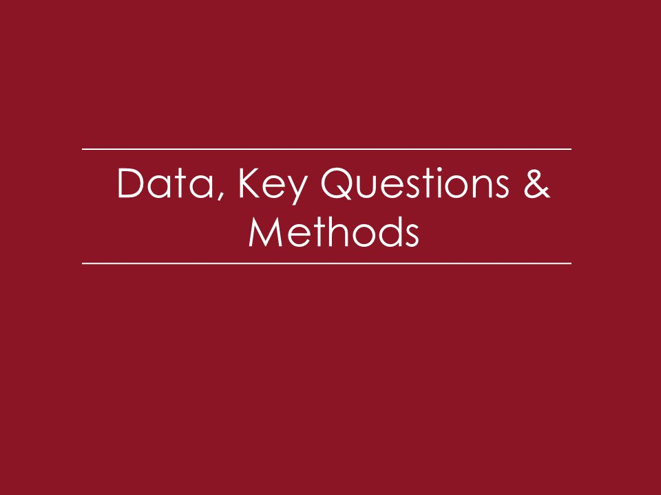 Data, Key Questions & Methods