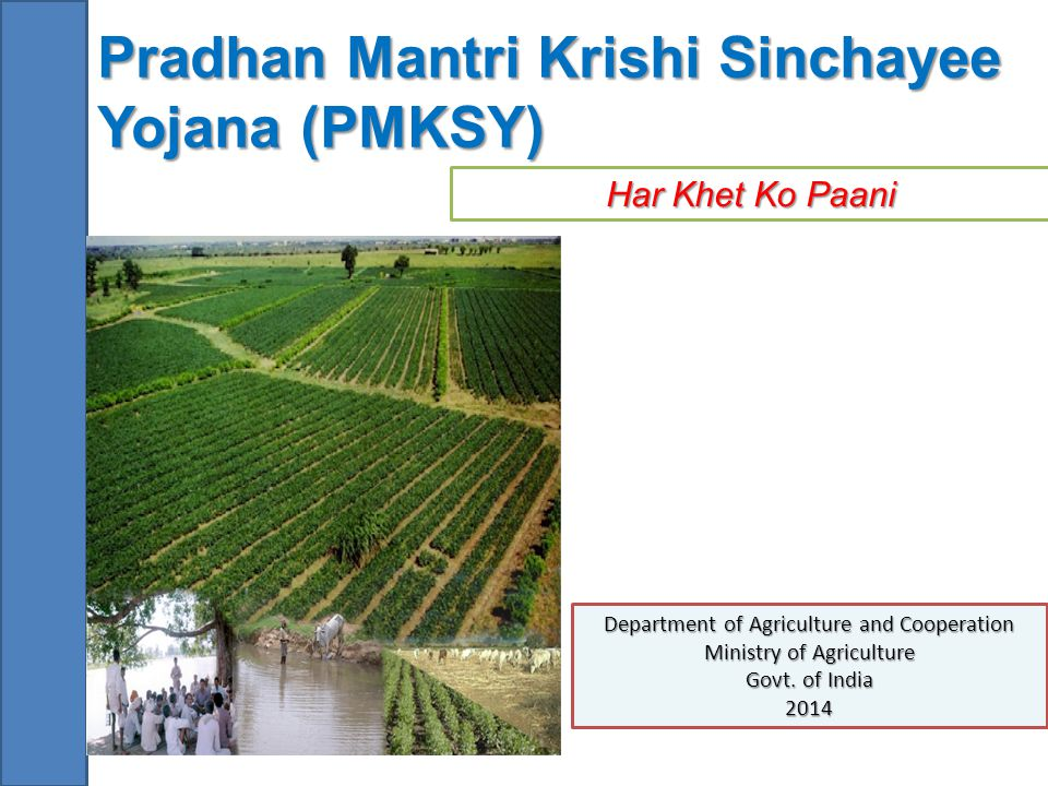 Pradhan Mantri Krishi Sinchayee Yojana (PMKSY)