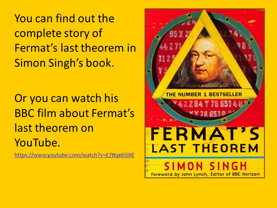 Or you can watch his BBC film about Fermat's last theorem on YouTube.