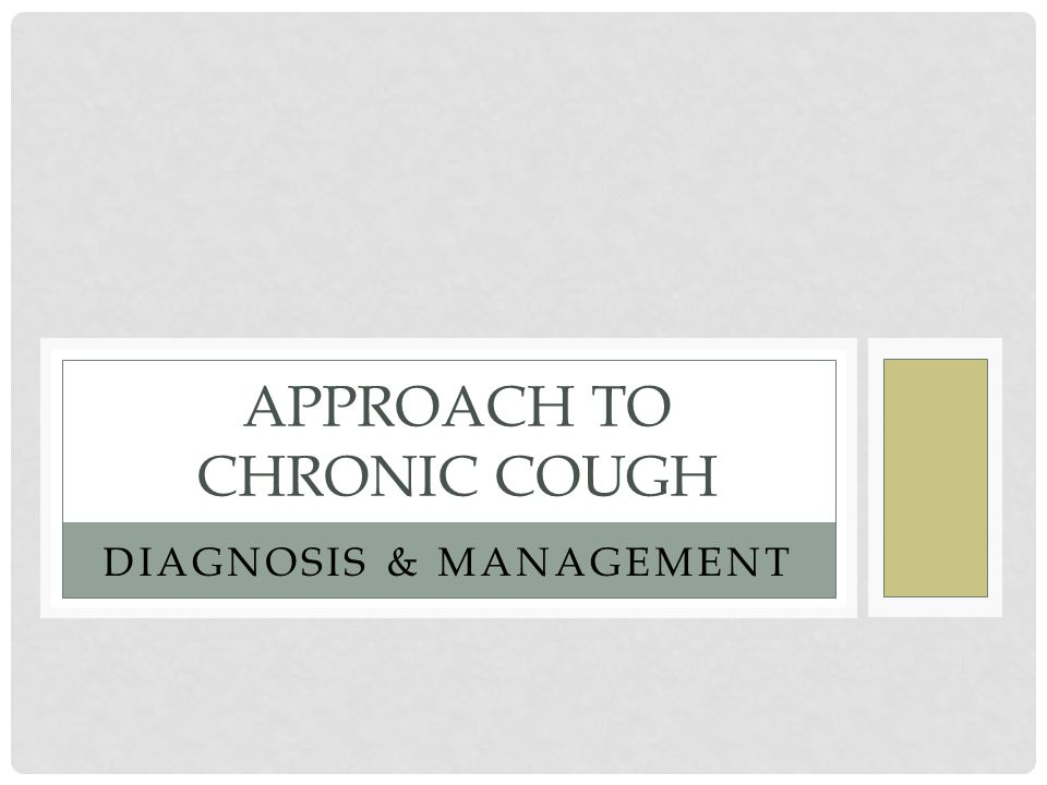 APPROACH TO CHRONIC COUGH