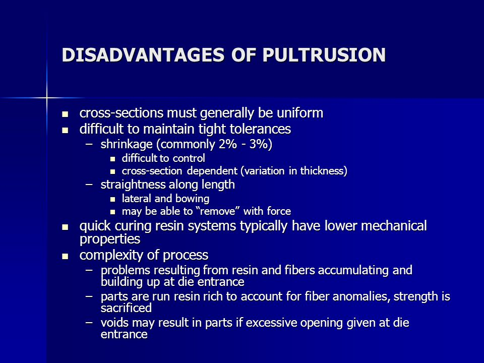 DISADVANTAGES OF PULTRUSION