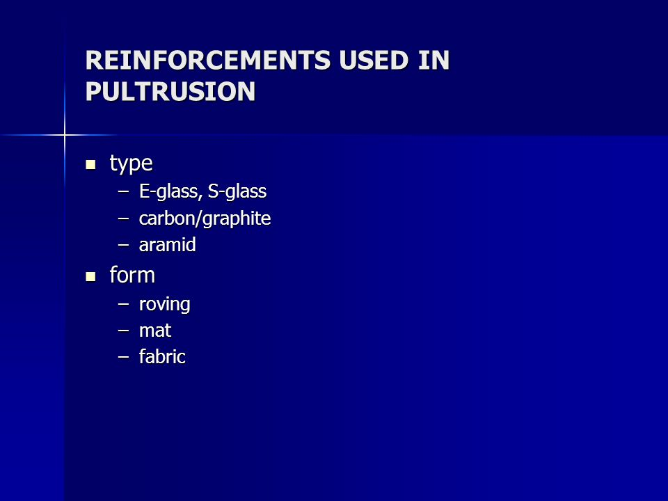 REINFORCEMENTS USED IN PULTRUSION
