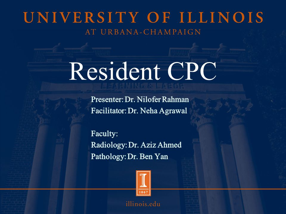Resident CPC Presenter: Dr. Nilofer Rahman