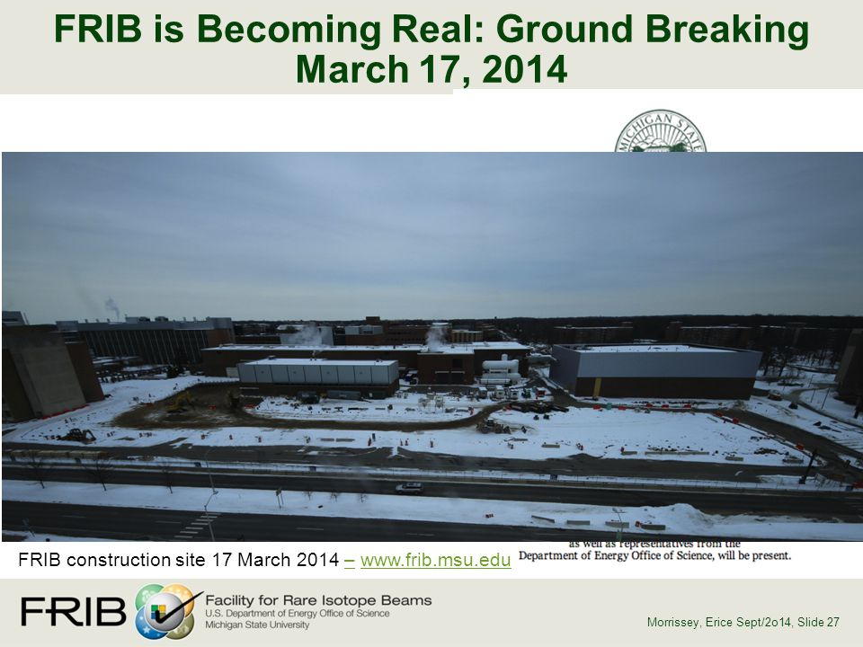 FRIB is Becoming Real: Ground Breaking March 17, 2014