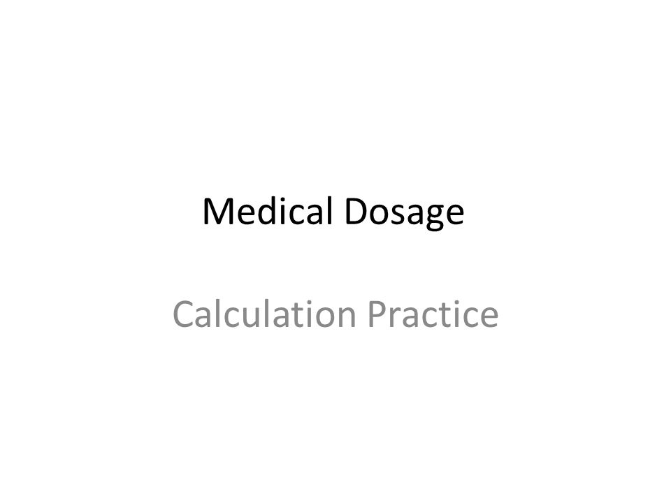 Medical Dosage Calculation Practice