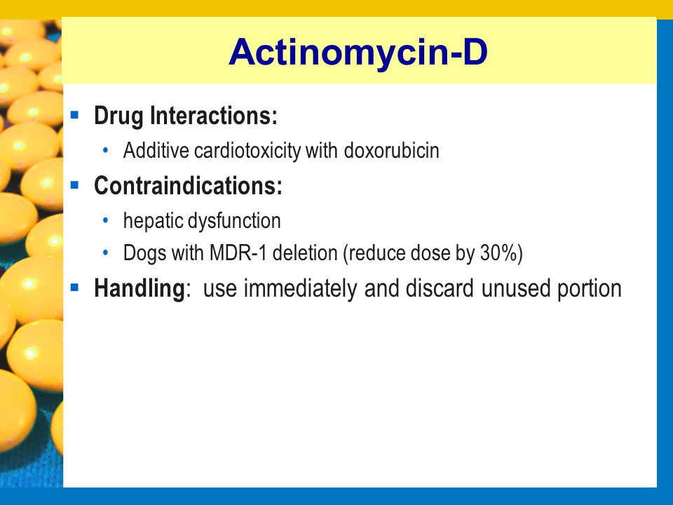 Actinomycin-D Drug Interactions: Contraindications: