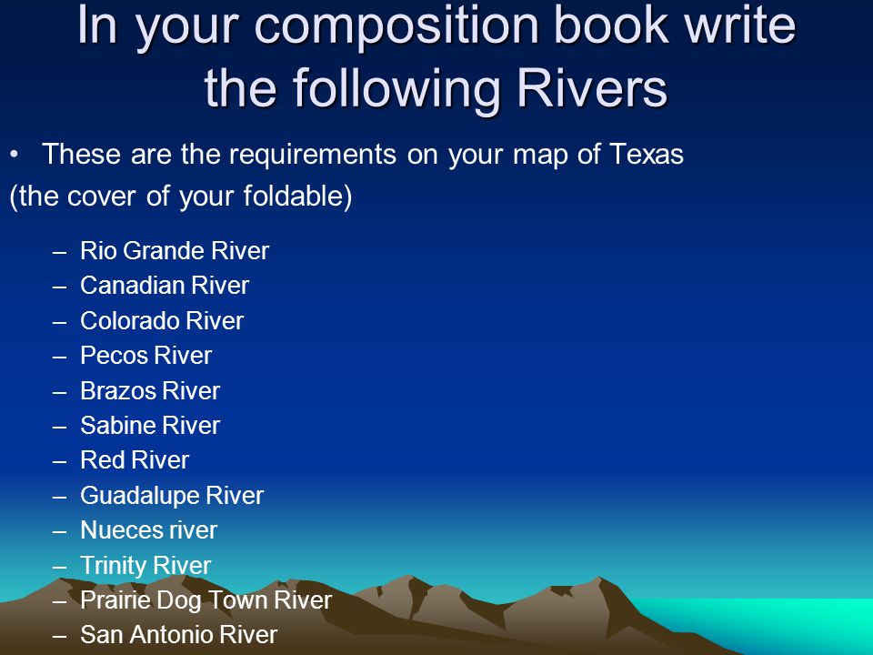 In your composition book write the following Rivers