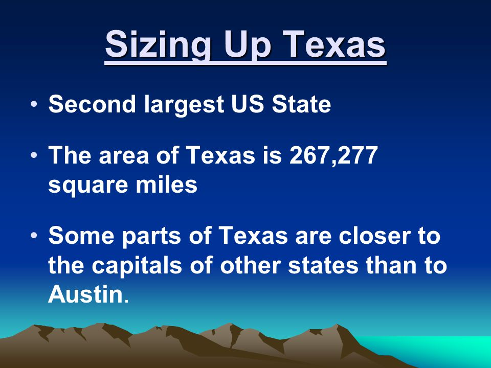 Sizing Up Texas Second largest US State