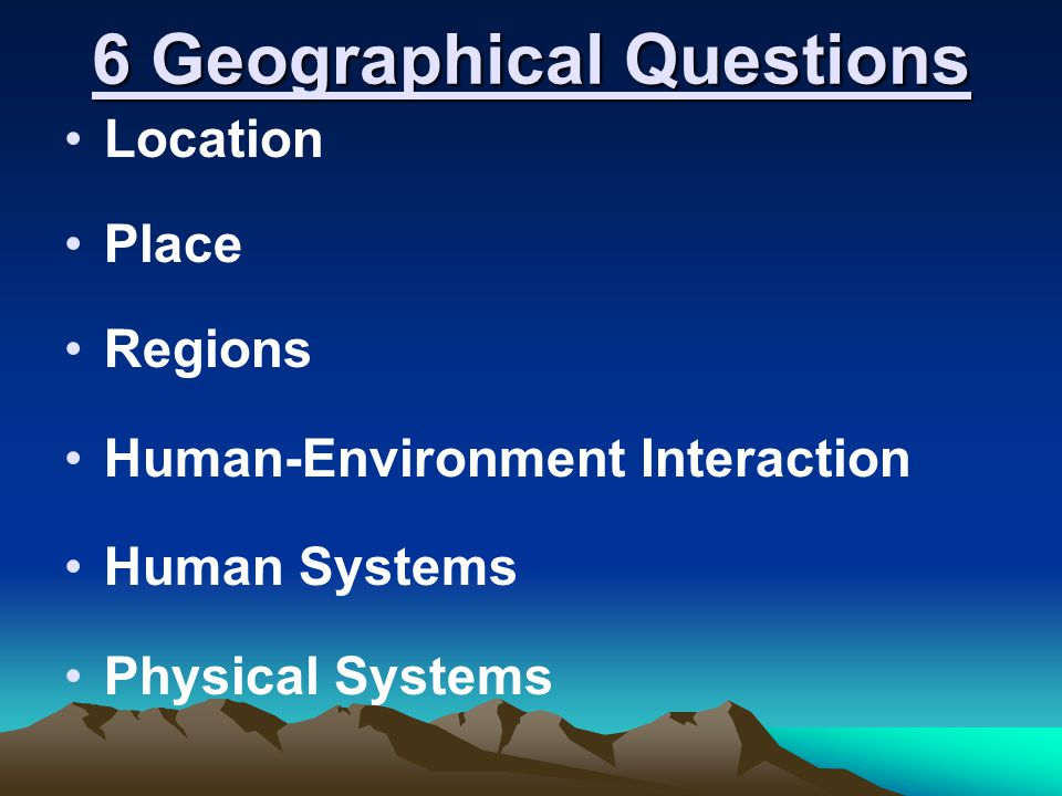 6 Geographical Questions